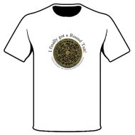 'I finally got A Round Tuit!' 'Original' Round Tuit T-Shirt