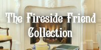 The Fireside Friend Collection
